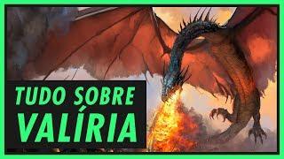 O QUE DESTRUIU VALÍRIA? | GAME OF THRONES