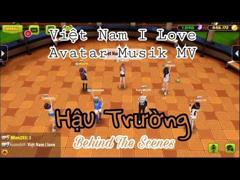[Avatar Musik] Hậu Trường MV | Việt Nam I Love [Iusnsds9 AM]
