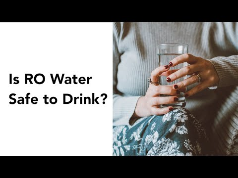 Is Reverse Osmosis Water Safe To Drink?