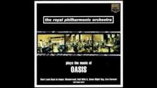 The Royal Philarmonic Orchestra plays the music of Oasis - Champagne Supernova