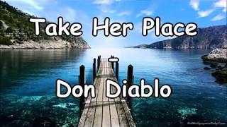 Don Diablo ft.  A R I Z O N A  - Take Her Place (Lyrics   Su...