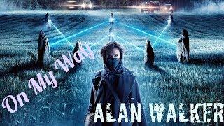 On My Way - ALAN WALKER.#MUSIC Mp