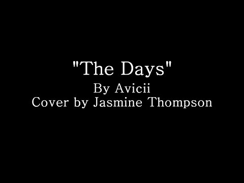 The Days - Cover By Jasmine Thompson (Lyrics)