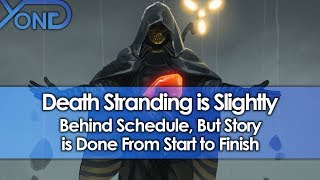 Death Stranding is Slightly Behind Schedule, But Story is Done From Start to Finish