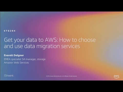 AWS re:Invent 2019: Get your data to AWS: How to choose and use data migration services (STG204-R1)