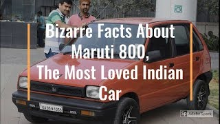 The Most Bizarre Facts About Maruti 800, The Most Loved Indian Car