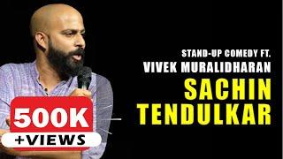 Sachin Tendulkar | Stand Up Comedy By Vivek Muralidharan