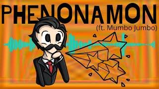 Phenonamon (ft. Mumbo Jumbo)