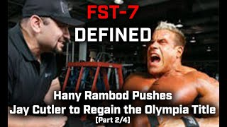 FST-7 DEFINED: Hany Rambod Pushes Jay Cutler to Regain the Olympia Title (Part 2/4)