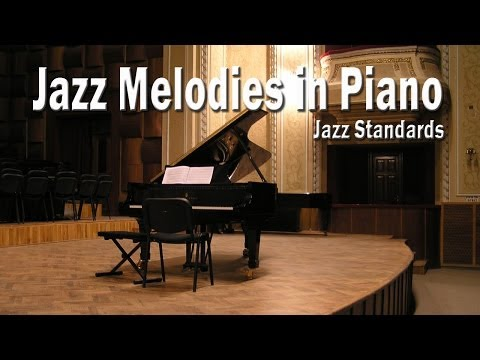 Jazz Melodies in Piano | Jazz Standards: Piano Covers
