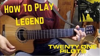How to play Legend (Twenty-One Pilots Lesson)