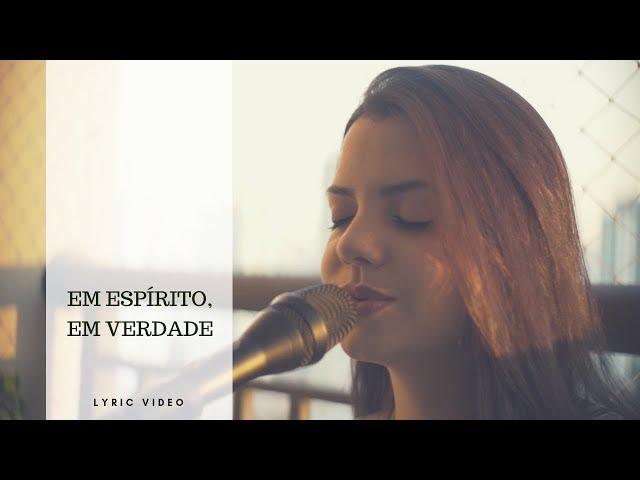 Em Espírito, Em Verdade - Laila Itaboray [Cover] [Lyric Video]
