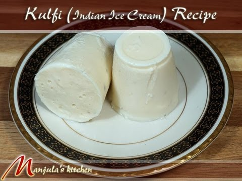 Kulfi - Indian Eggless Ice Cream Recipe by Manjula