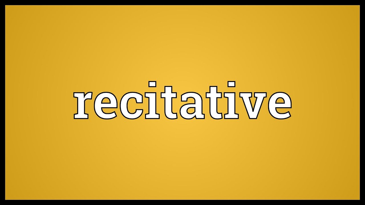 Recitative Meaning Youtube