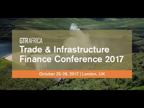 GTR Africa Trade & Infrastructure Finance Conference 2017