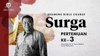 EKUMENE BIBLE COURSE   SURGA - DUNIA ORANG MATI SHEOL DAN HADES (PART 3)   18.00 WIB   27 Juli 2020