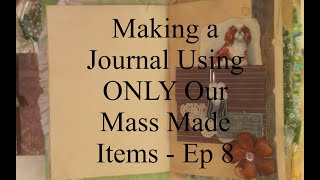 Using Your Mass Makes in Your Projects - Making a COHESIVE Journal - Ep 8