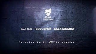 Boluspor - Galatasaray karşılaşması 15 Ocak Salı 19.50'de atv'de!