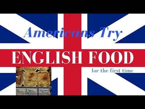 Americans Try English Food for the First Time