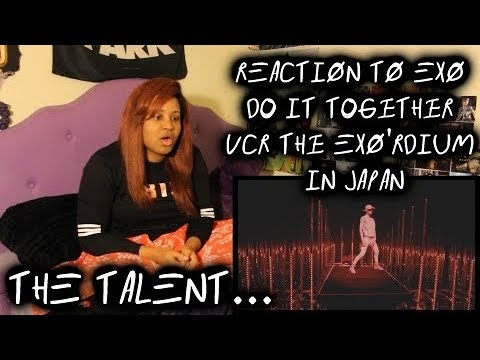 REACTION TO EXO Do It Together VCR The EXO'rDIUM IN JAPAN