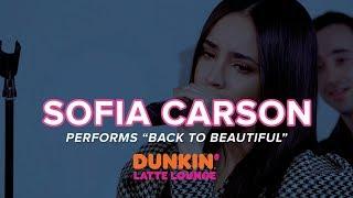 Sofia Carson  Performs 'Back To Beautiful' Live | Dunkin Latte Lounge