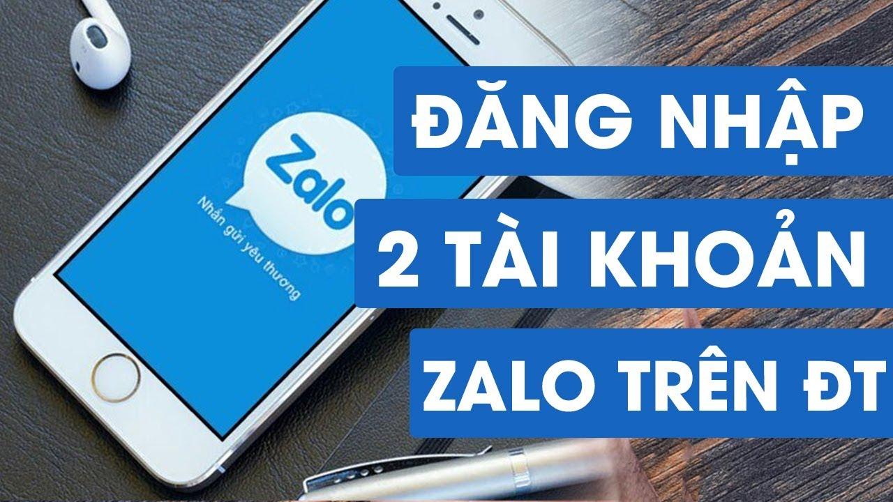 Cách đăng nhập 2 tài khoản ZALO trên điện thoại ĐƠN GIẢN