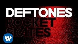 Deftones - Rocket Skates [Official Lyric Video]