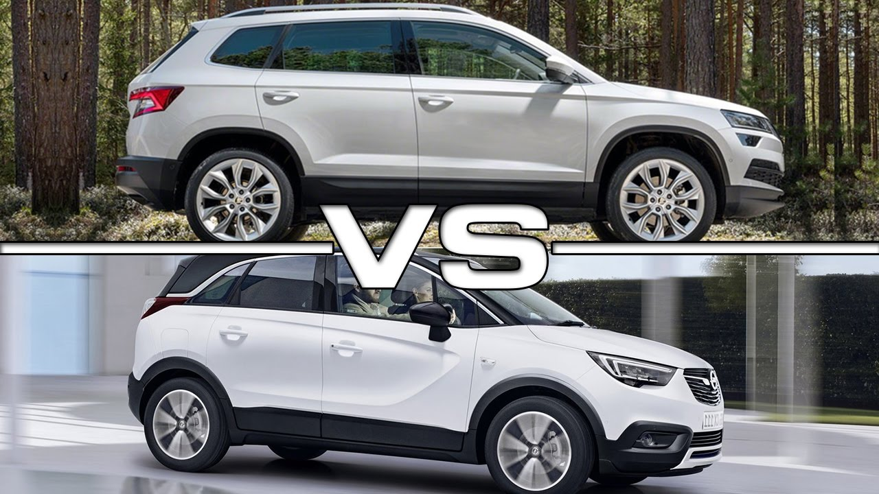 2018 Skoda Karoq Vs 2017 Opel Crossland X Youtube
