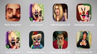 Hello Neighbor,Ice Scream,Hello Virtual Mom 3D,Dark Ice Scream Hunt,Ice Scream 2,Freaky Clown