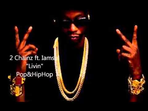 2 Chainz - Livin  Ft. Iamsu! (B.O.A.T.S ll : Me Time) (Full Audio)