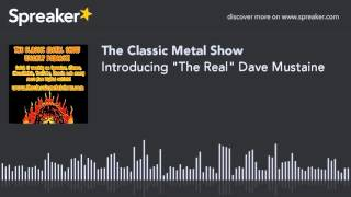 """Introducing """"The Real"""" Dave Mustaine"""