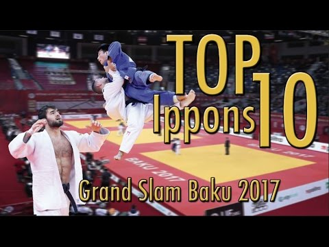 TOP 10 IPPONS | 柔道 Judo Grand Slam Baku 2017 | JudoAttitude