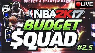 BUDGET SQUAD LIVE! NBA 2K17 MyTeam Budget Squad #2.5!