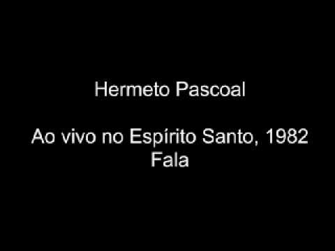 Hermeto fala e fala e fala  Espírito Santo 1982