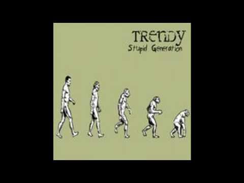 TRENDY - STUPID GENERATION FULL ALBUM (2006)