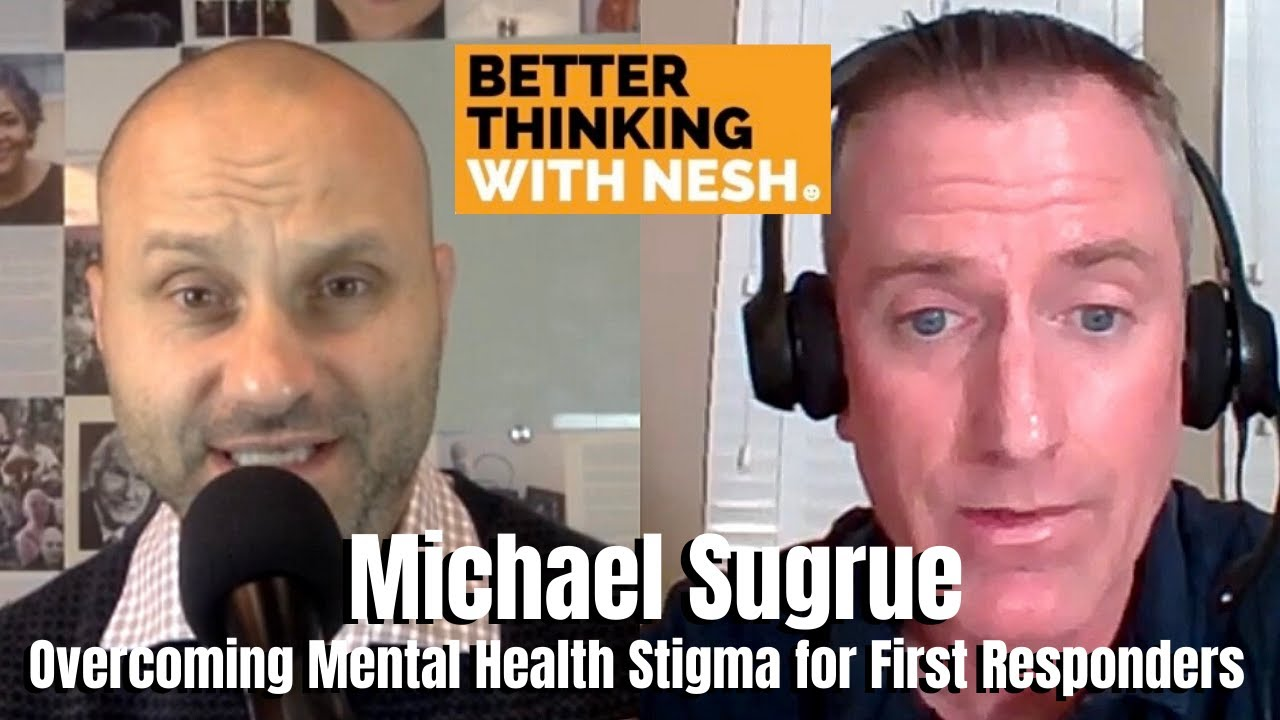 Better Thinking #56 — Michael Sugrue on Overcoming Mental Health Stigma for First  Responders - YouTube