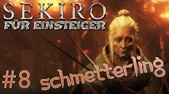 Sekiro Einsteiger-Guide #8: SCHMETTERLING (100% Walkthrough)