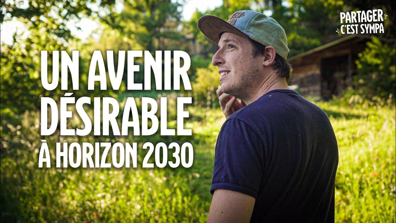 2030 : Un Avenir Désirable - YouTube