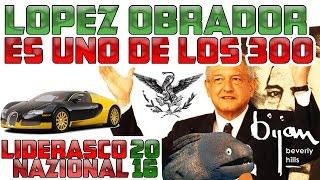CONFIRMADO: LOPEZ OBRADOR ES UNO DE LOS 300 - LIDERASCO NAZIONAL