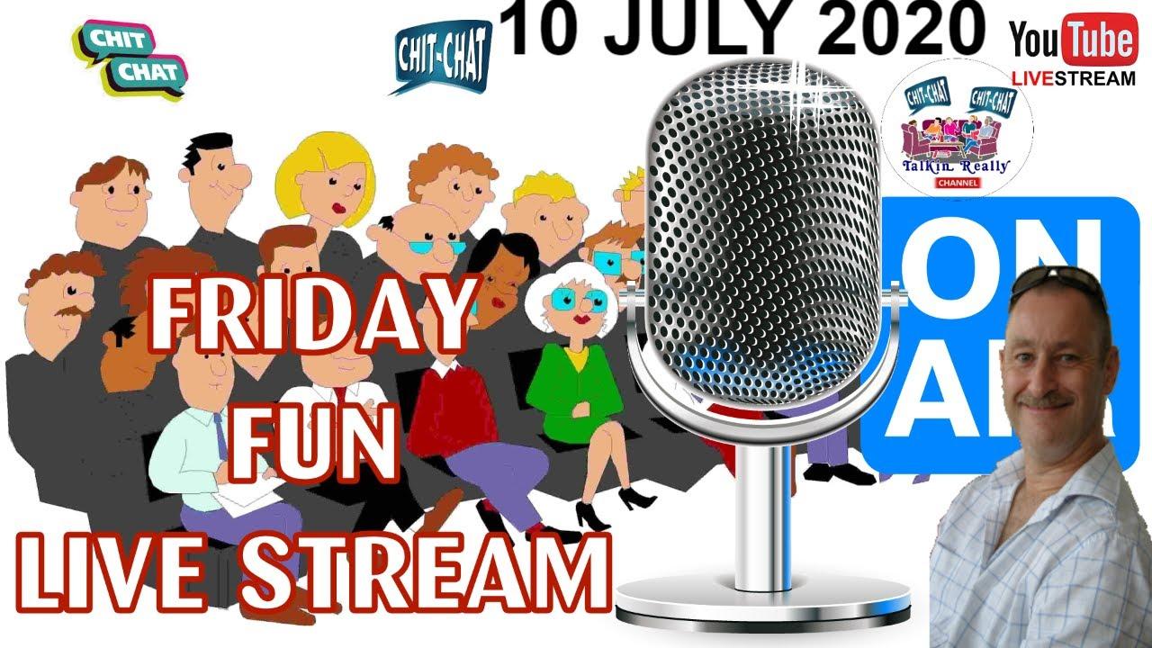 Friday Fun Talking Really Live, 10 July 2020