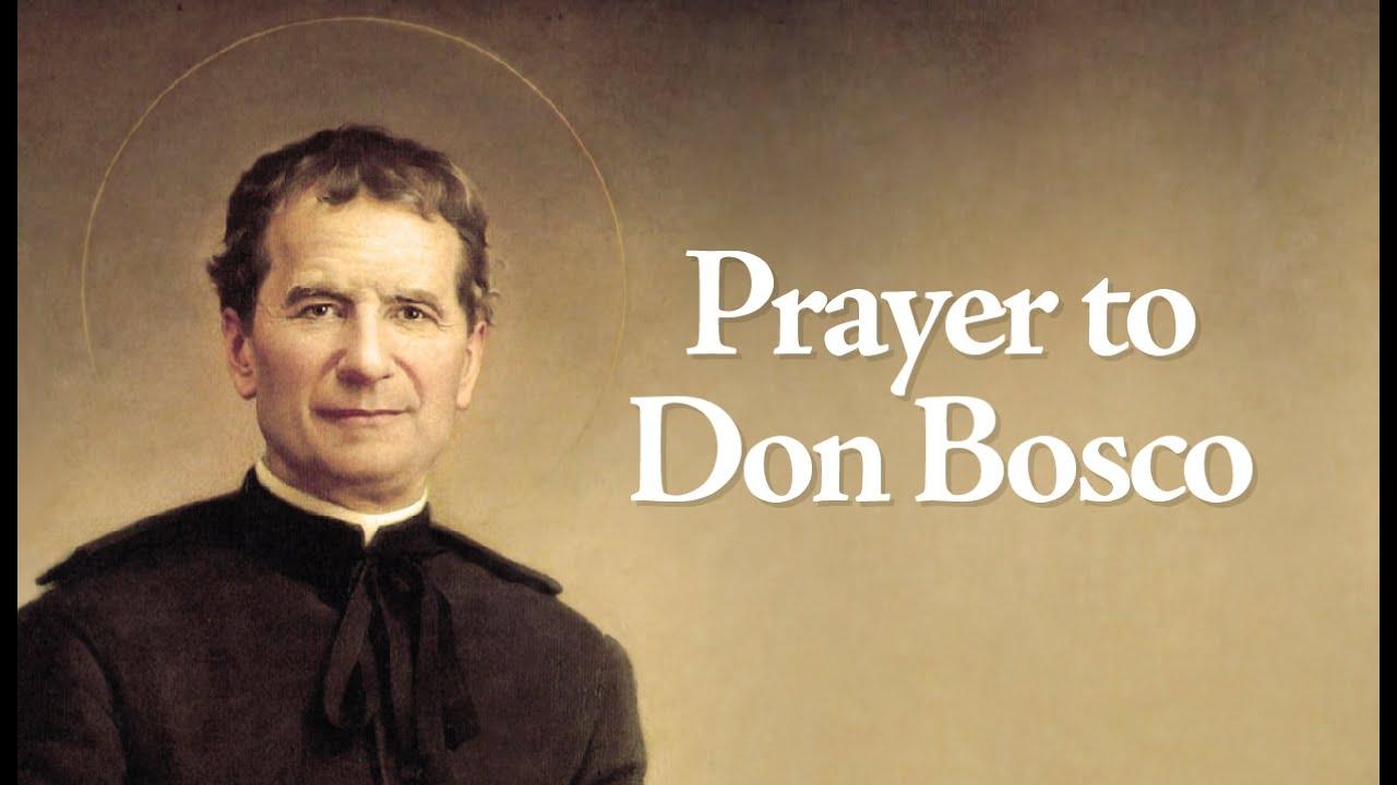 Don Bosco: Prayer To Don Bosco (St. John Bosco)