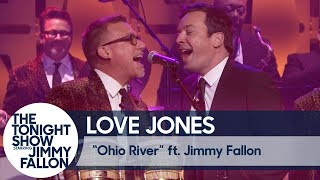 Love Jones ft. Jimmy Fallon: Ohio River