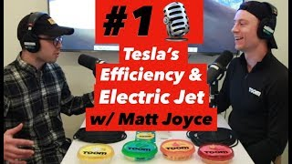 Tesla's Efficiency Edge & Electric Jet w/ Matt Joyce