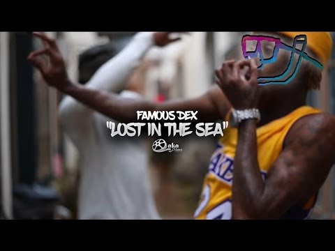 """Famous Dex - """"Lost In The Sea"""" (Official Music Video)"""