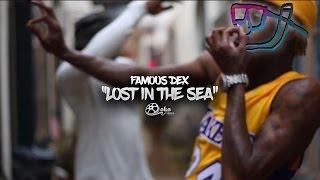 "Famous Dex - ""Lost In The Sea"" | Shot by @lakafilms"
