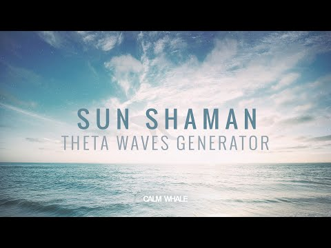 Sun Shaman - Theta Waves Generator - Shaman Drum Journey | Calm Whale