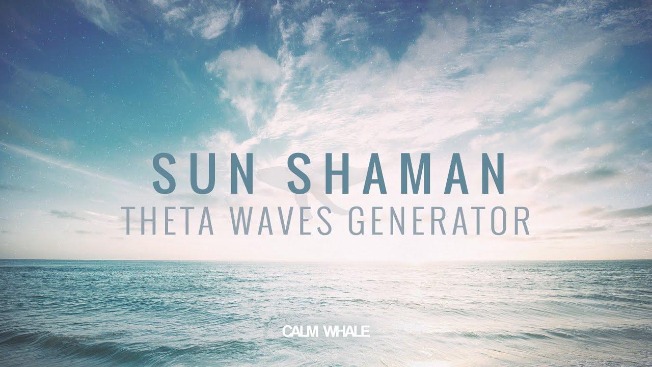 Sun Shaman - Theta Waves Generator - Shaman Drum Journey | Calm Whale