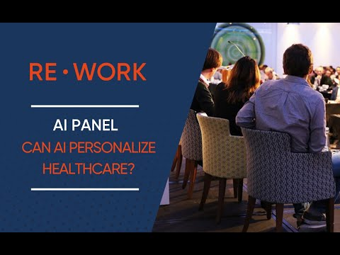 Panel Discussion: How Will AI Help to Enhance & Personalise Healthcare? #reworkDL