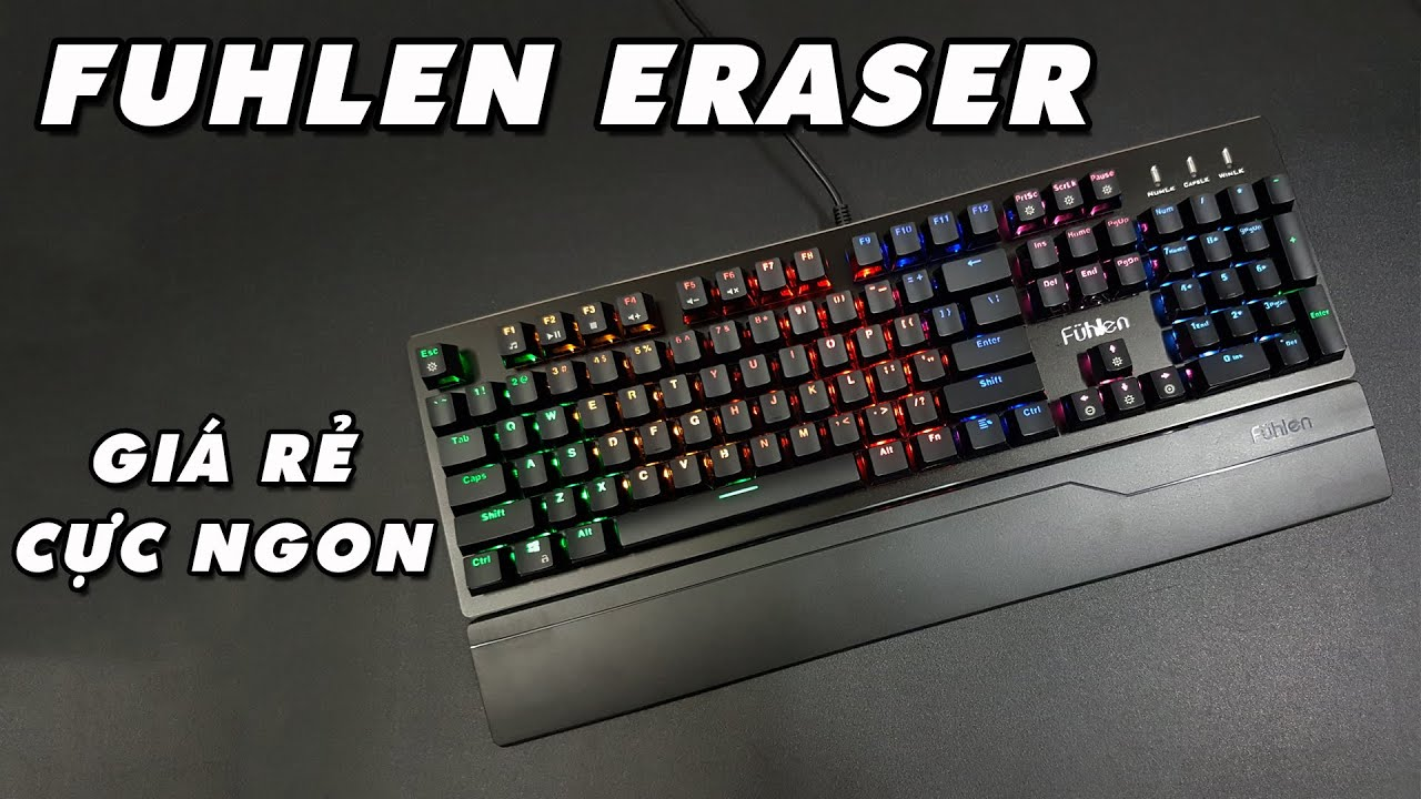 [Review] Bàn phím cơ Fuhlen Eraser – Fuhlen E, Blue Switch, Led Rainbow 7 màu