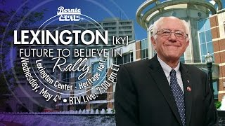 Bernie Sanders LIVE from Lexington, KY - A Future to Believe in Rally